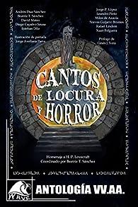 Cantos de Locura y Horror: Antología homenaje a H. P. Lovecraft par  Varios autores