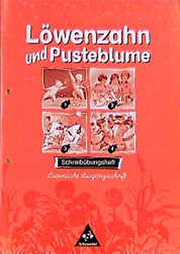 Löwenzahn und Pusteblume - Ausgabe 1998: Schreibübungsheft LA