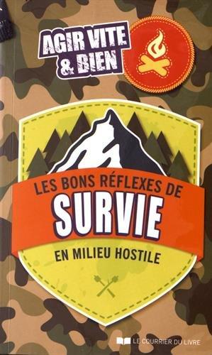 Les bons réflexes de survie en milieu hostile : Agir vite et bien