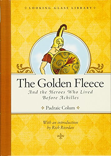 The Golden Fleece and the Heroes Who Lived Before Achilles (Looking Glass Library) -