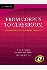 From Corpus to Classroom: Language Use and Language Teaching (Cambridge Language Teaching Library) Kindle Edition