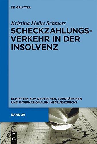 Scheckzahlungsverkehr in der Insolvenz (Schriften Zum Deutschen, Europaischen Und Internationalen In) by Kristina Schmors (2010-03-17)