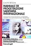 eBook Gratis da Scaricare Manuale di progettazione sanitaria internazionale Tecniche per la formulazione di un intervento sanitario e per stilarne il documento progettuale (PDF,EPUB,MOBI) Online Italiano