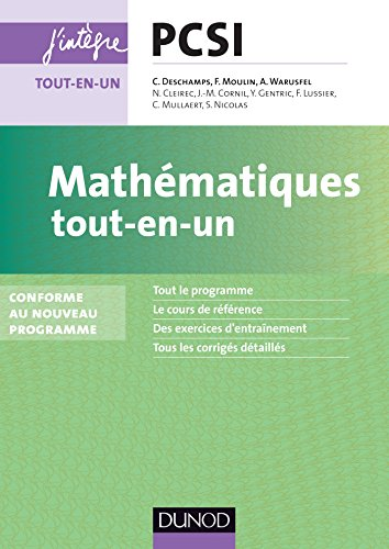 Mathématiques tout-en-un PCSI-PTSI : nouveau programme 2013 (Concours Ecoles d'ingénieurs) par Claude Deschamps