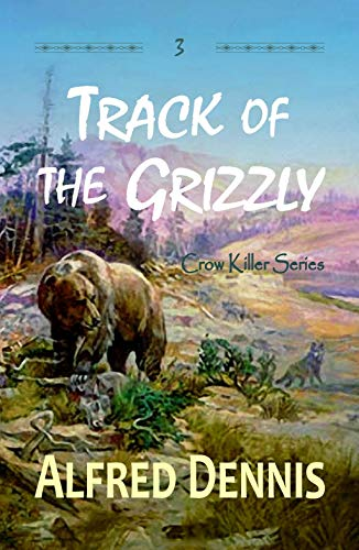 Track of the Grizzly (Crow Killer Series Book 3) (English Edition)
