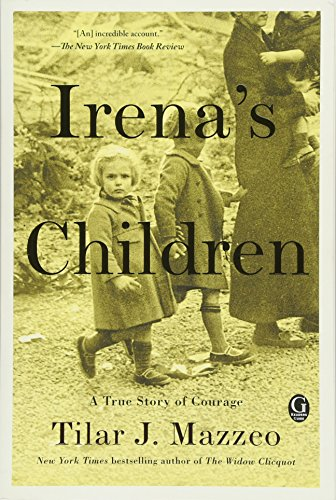 Irena's Children: The Extraordinary Story of the Woman Who Saved 2,500 Children from the Warsaw Ghetto 1942 Pick