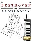 Beethoven pour le Melodica: 10 pièces faciles pour le Melodica débutant livre