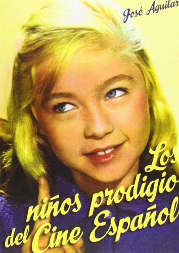 Los Niños Prodigio Del Cine Español (Cine (t & B))