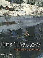Fritz Thaulow - Paysagiste par nature de Frank Claustrat