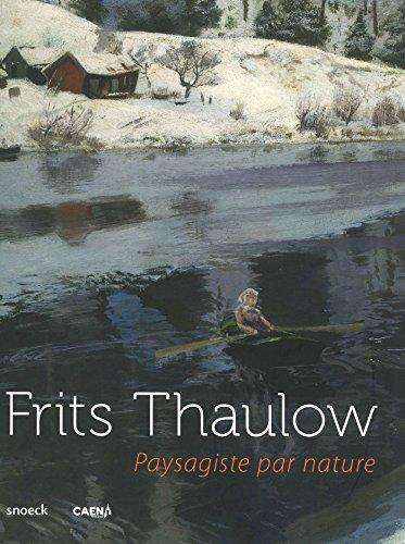 Fritz Thaulow : Paysagiste par nature par Frank Claustrat