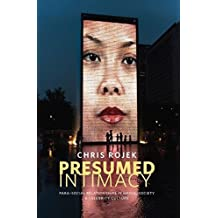 Presumed Intimacy: Parasocial Interaction in Media, Society and Celebrity Culture by Chris Rojek (2015-12-02)