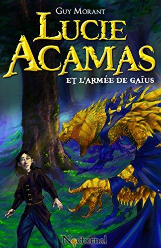 Lucie Acamas et l'armée de Gaïus