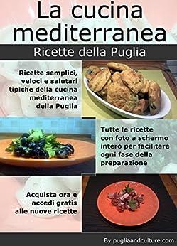 La cucina mediterranea. Ricette della Puglia di [Flore, Francesco]