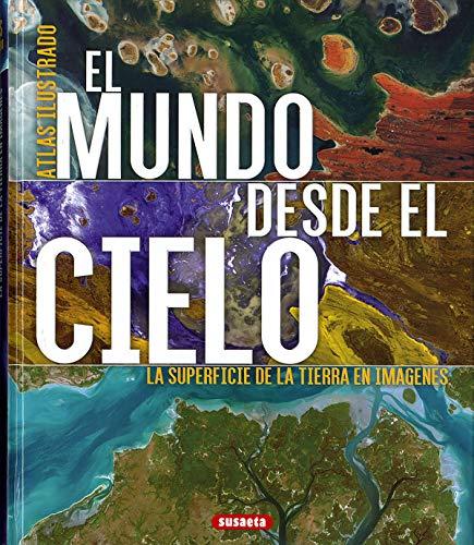 El mundo desde el cielo (Atlas Ilustrado) por V.V.A.A.