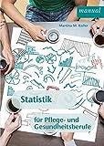 Statistik für Pflege- und Gesundheitsberufe