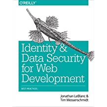 Identity and Data Security for Web Development: Best Practices by Jonathan LeBlanc (2016-06-20)