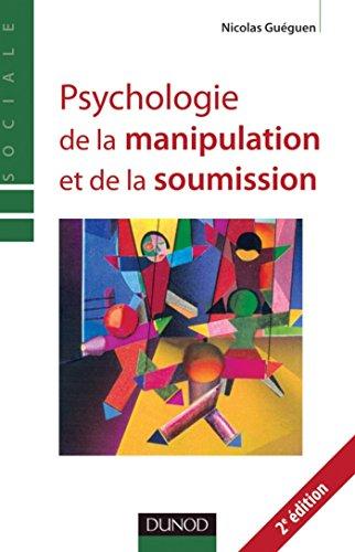 Psychologie de la manipulation et de la soumission - 2ème édition (Psychologie sociale)