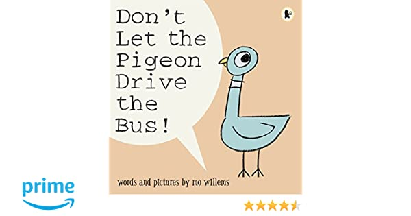 Amazonfr Dont Let The Pigeon Drive The Bus Mo Willems