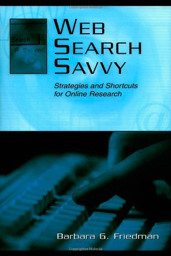 Web Search Savvy: Strategies and Shortcuts for Online Research (Routledge Communication Series)
