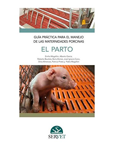 Guía práctica para el manejo de las maternidades porcinas. El parto - Libros de veterinaria - Editorial Servet por Aa.Vv.