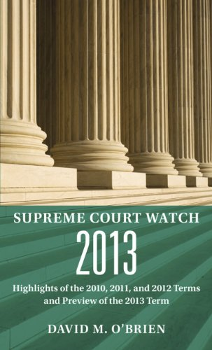 supreme-court-watch-highlights-of-the-2010-2011-and-2012-terms-and-preview-of-the-2013-term