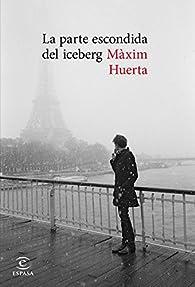 La parte escondida del iceberg par Màxim Huerta