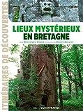 Lieux mystérieux en Bretagne...
