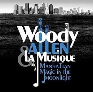 Woody Allen & la Musique : de Manhattan À Magic in the Moonlight
