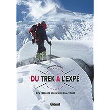 Du trek à l'expé : Bien préparer son séjour en altitude