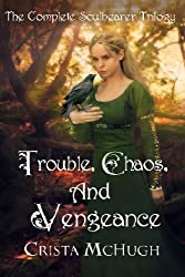 Trouble, Chaos and Vengeance: The Complete Soulbearer Trilogy (The Soulbearer Series)