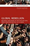 Global Rebellion Religious Challenges to the Secular State, from Christian Militias t...