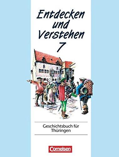 Entdecken und Verstehen 7. Geschichtsbuch für Thüringen, 1. Auflage 2. Nachdruck 1999