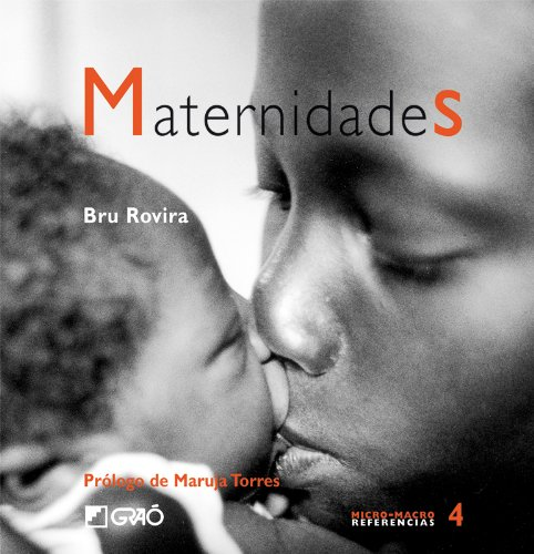 Maternidades (MICRO-MACRO REFERENCIAS) por Bru Rovira Jarque