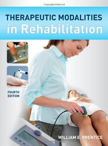 Therapeutic Modalities in Rehabilitation, Fourth Edition (Therapeutic Modalities for Physical Therapists) 4th by Prentice, William (2011) Hardcover