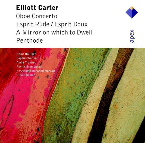 carter-oboe-concerto-esprit-rude-esprit-doux-a-mirror-on-which-to-dwell-penthode-apex