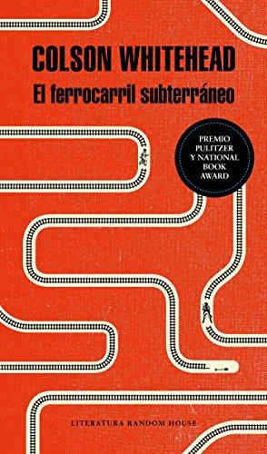 El ferrocarril subterráneo / The Underground Railroad par Colson Whitehead