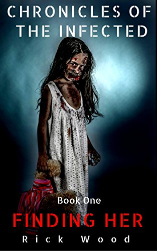 Finding Her (Chronicles of the Infected Book 1)