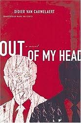 Out of My Head by Didier Van Cauwelaert (2004-11-17)
