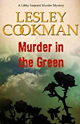 Murder in the Green - A Libby Sarjeant Murder Mystery #6 (English Edition)