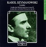 Karol Szymanowski : Mélodies. Baraisnky, Bauni.