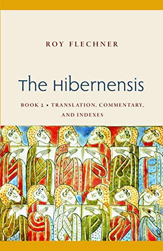 The Hibernensis: Translation, Commentary, and Indexes (Studies in Medieval and Early Modern Canon Law) (Medieval Canon Law)