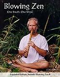 Blowing Zen: One Breath, One Mind: Includes Blowing Zen II: Volume 1