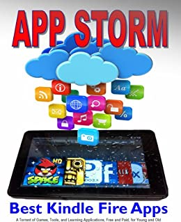 App Storm: Best Kindle Fire Apps, a Torrent of Games, Tools, and Learning Applications, Free and Paid, for Young and Old (English Edition) di [Weber, Steve]