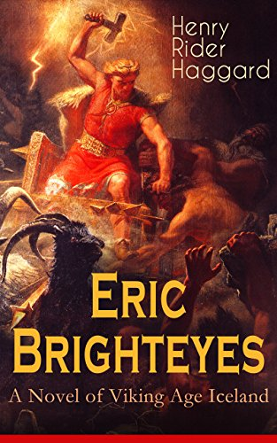 Eric Brighteyes (A Novel of Viking Age Iceland): Historical Novel Based on Icelandic Saga
