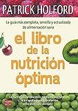 Libro de la nutrición óptima, el: La guía más completa, sencilla y actualizada de alimentación sana (Salud Natural/vida Positiva)