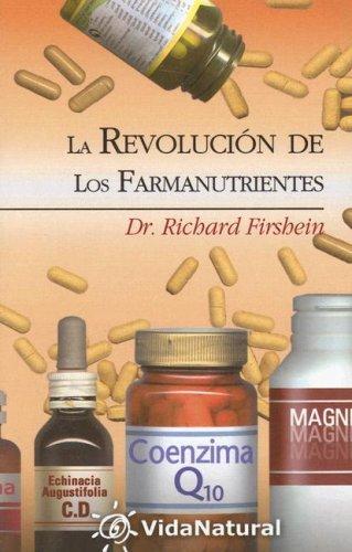Descargar Libro Revolucion de los farmanutrientes, la (VidaNatural) de Richard Firshein