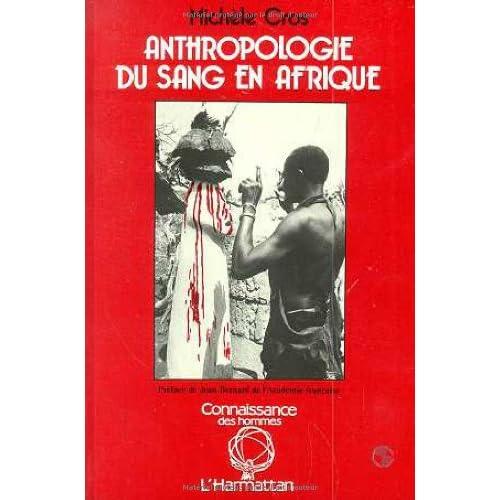 Anthropologie du sang en Afrique : Essai d'hématologie symbolique chez les Lobi du Burkina Faso et de Côte-d'Ivoire