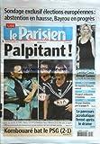 PARISIEN (LE) du 24/05/2009 - SONDAGE EXCLUSIF ELECTIONS EUROPEENNES / ABSTENTION EN HAUSSE - BAYROU EN PROGRES -LAETITIA CASTA EBLOUIT CANNES -PAKISTAN / UN TOURISTE FRANCAIS ENLEVE -PEUGEOT EMBAUCHE A NOUVEAU -45 PAYS TOUCHES PAR LA GRIPPE A -LE PARCOURS ACROBATIQUE FERME APRES LE DRAME -FOOT / KOMBOUARE BAT LE PSG...