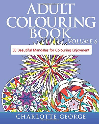 - Volume 6: 50 Original Mandalas for Colouring Enjoyment ()