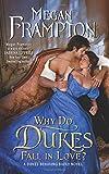 Why Do Dukes Fall in Love?: A Dukes Behaving Badly Novel